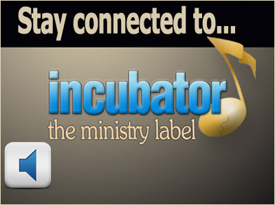 How to be a part of Incubator the ministry label