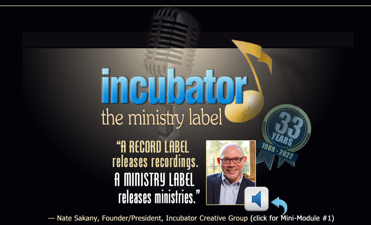 Incubator... the ministry label, a record label releases recordings, a ministry label releases ministries, video by  Founder, Nate Sakany.