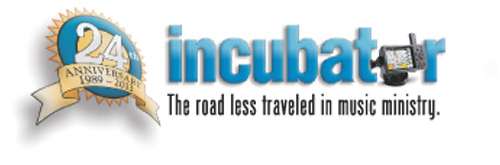 Incubator...The Road Less Traveled In Music Ministry for 24 years!